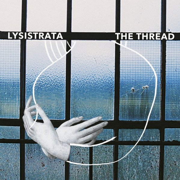 Lysistrata – The Thread (2017)