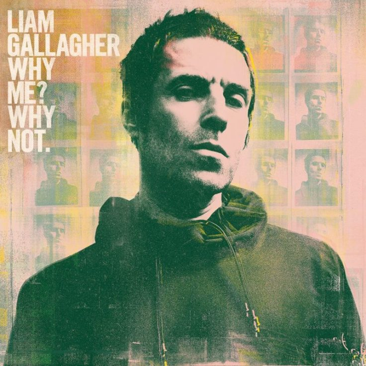 Liam Gallagher – Why Me ? Why Not.