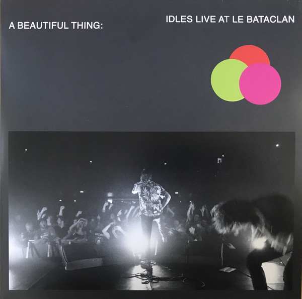IDLES – A Beautiful Thing- IDLES Live at the Bataclan (6 décembre 2019)